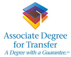 Associate Degree for Transfer - A degree with a guarantee